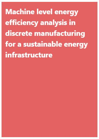 Machine Level Energy Efficiency Analysis in Discrete Manufacturing for a Sustainable Energy  Infrastructure