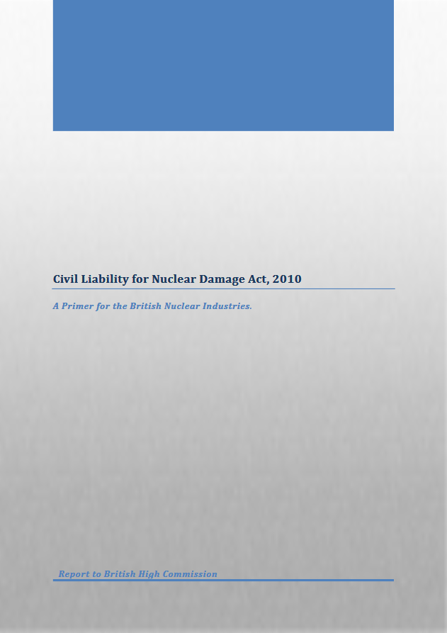 Civil Liability for Nuclear Damage Act, 2010  A Primer for the British Nuclear Industries
