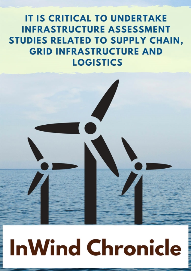 It is critical to undertake infrastructure assessment studies related to supply chain, grid infrastructure and logistics